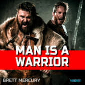 Man is a Warrior - Brett Mercury