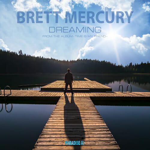 Brett Mercury - Dreaming